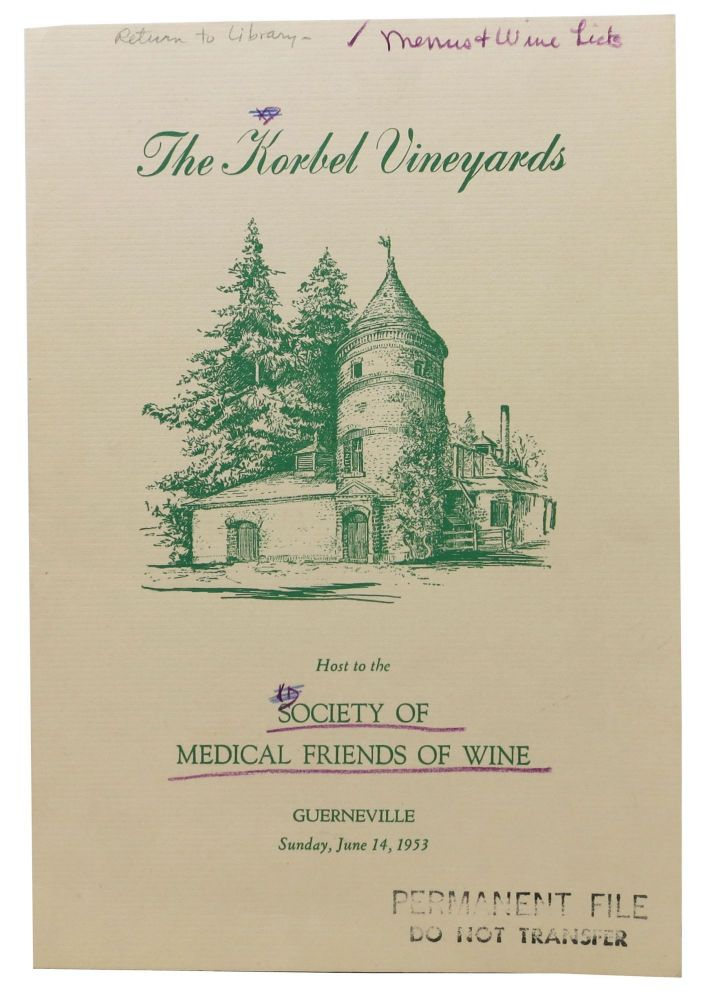 The KORBEL VINEYARDS HOST To The SOCIETY Of MEDICAL FRIENDS OF WINE.; Gureneville - Sunday, June 14, 1953. Ca. Event Menu - Guerneville.