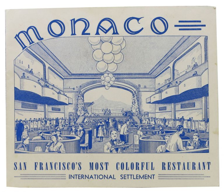 MONACO.; San Francisco's Most Colorful Restaurant - International Settlement. Restaurant Souvenir/Photograph.