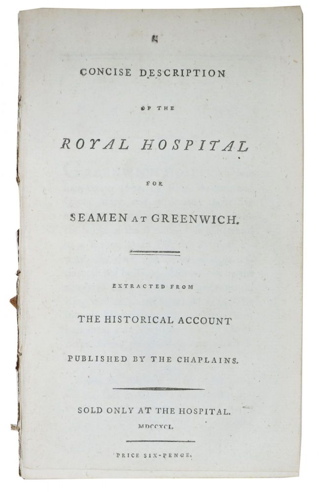 A CONCISE DESCRIPTION Of The ROYAL HOSPITAL for Seamen at Greenwich.; Extracted from the Historical Account Published by the Chaplains. Sold Only at the Hospital. Hospital History, John . Maule Cooke, John, 1738 - 1823, 1748 - 1825.