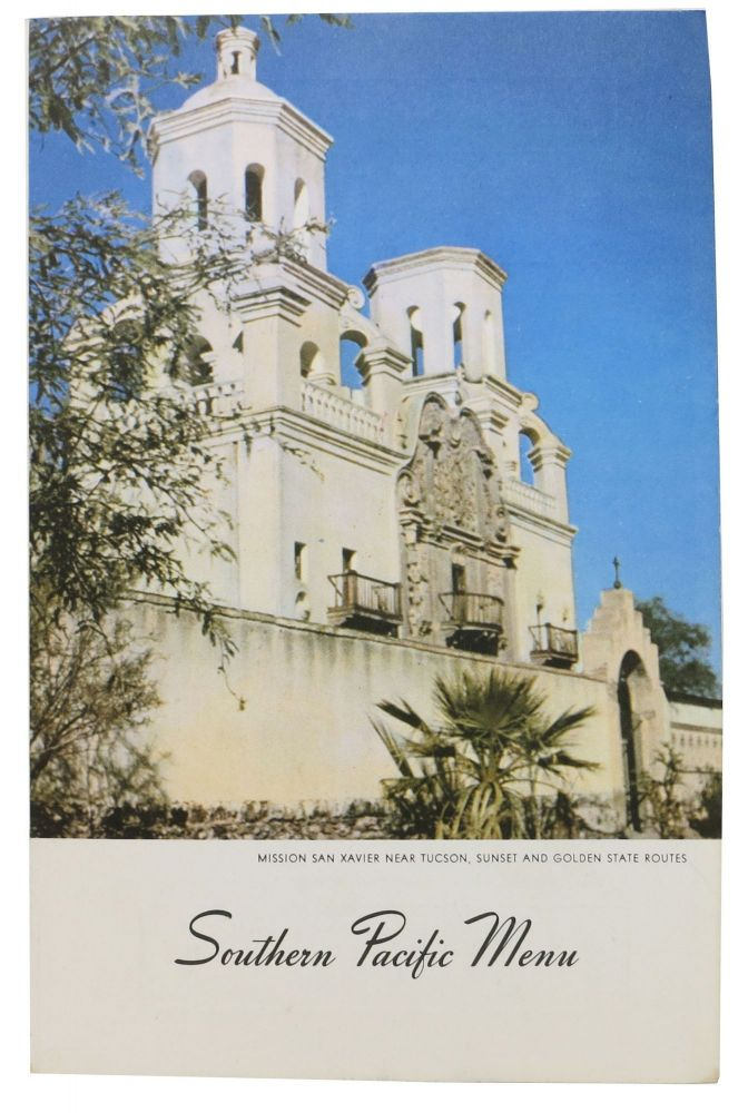 SOUTHERN PACIFIC MENU.; Mission San Xavier Near Tucson, Sunset And Golden State Routes. Railroad Menu - San Francisco.