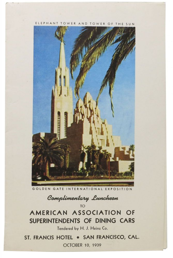 COMPLIMENTARY LUNCHEON To AMERICAN ASSOCIATION Of SUPERINTENDENTS Of DINING CARS.; Tendered by H. J. Heinz Co. Event Menu - San Francisco/St. Francis Hotel.