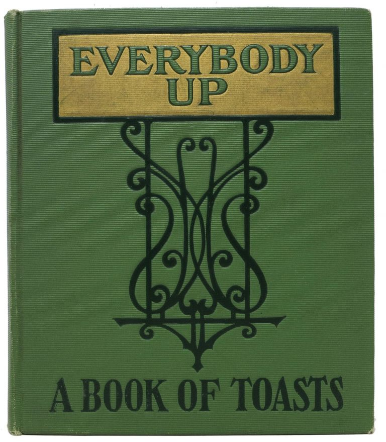 EVERYBODY UP. A Book of Toasts. Snappy and Witty Toasts for All Occasions. E. C. - Compiler Lewis.