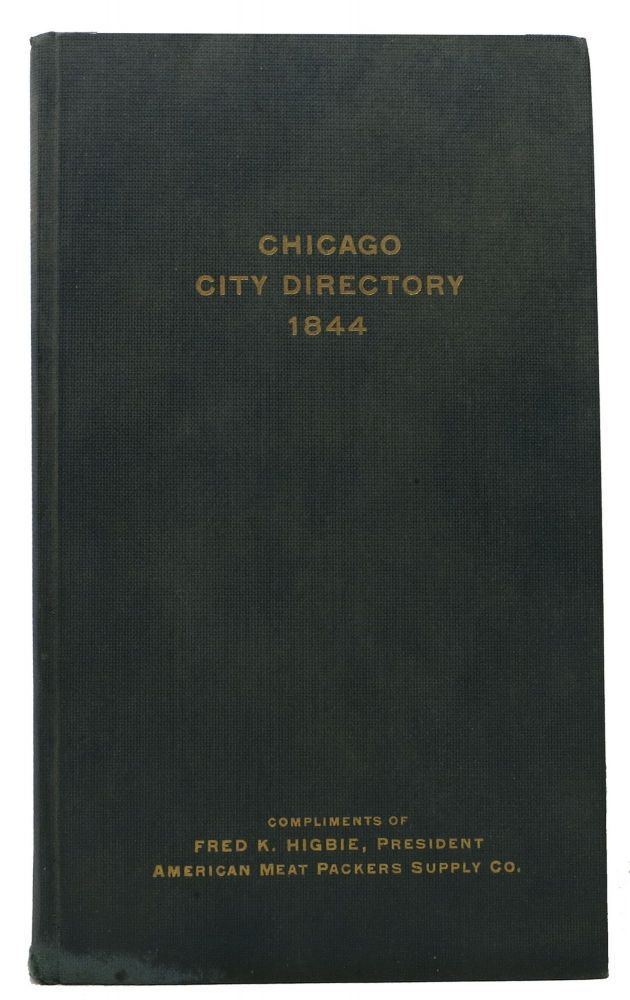GENERAL DIRECTORY And BUSINESS ADVERTISER of the City of CHICAGO for the Year 1844.; With a Historical Sketch and Statistics extending from 1837 to 1844. Souvenir Publication. J. W. Norris.
