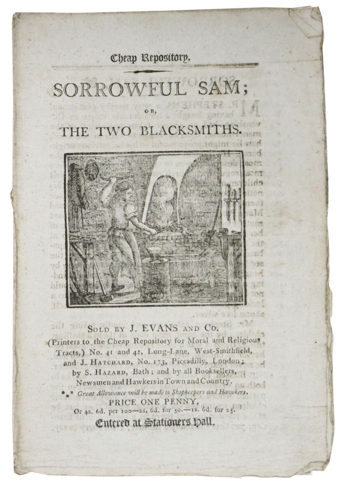SORROWFUL SAM; or, The Two Blacksmiths.; Cheap Repository. Children's Penny Chapbook, Sarah More, c. 1743 - 1817.
