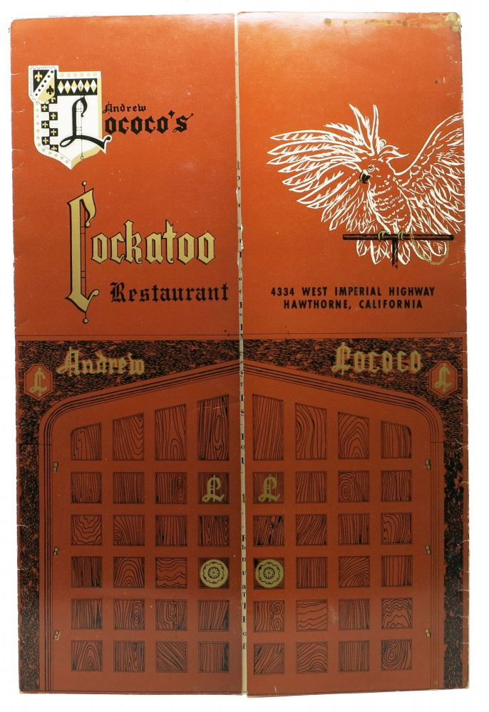 ANDREW LOCOCO'S COCKATOO RESTAURANT.; 4334 West Imperial Highway - Hawthorne, California. Ca. Restaurant Menu - Hawthorne.