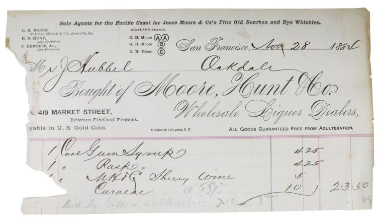 BOUGHT Of MOORE, HUNT & CO. Wholesale Liquor Dealers, 419 Market Street; Sole Agents for the Pacific Coast for Jesse Moore & Co's Fine Old Bourbon and Rye Whiskies. Bill of Sale.