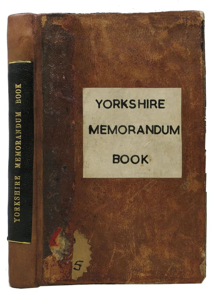 The YORKSHIRE MEMORANDUM BOOK; or, New Daily Journal, for the Year of our Lord, 1782.; Containing One Hundred and Four Pages of Ruled Writing Paper, for the Purpose of keeping Accounts of Receipts, Disbursements, Appointments, &c. Also the following useful Particulars:. Annual, Pocket Diary.