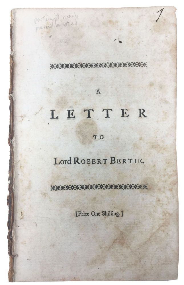 A LETTER To LORD ROBERT BERTIE, Relating to his Conduct in the Mediterranean, and His Defence of Admiral BYNG. Lord Robert - Recipient Bertie, 1721 - 1782.