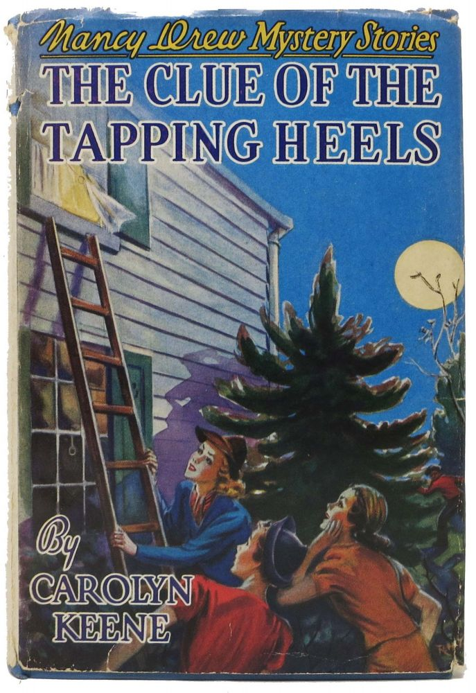 The CLUE Of The TAPPING HEELS. Nancy Drew Mystery Stories #16. Carolyn Keene, Wirt in this case, Mildred A.