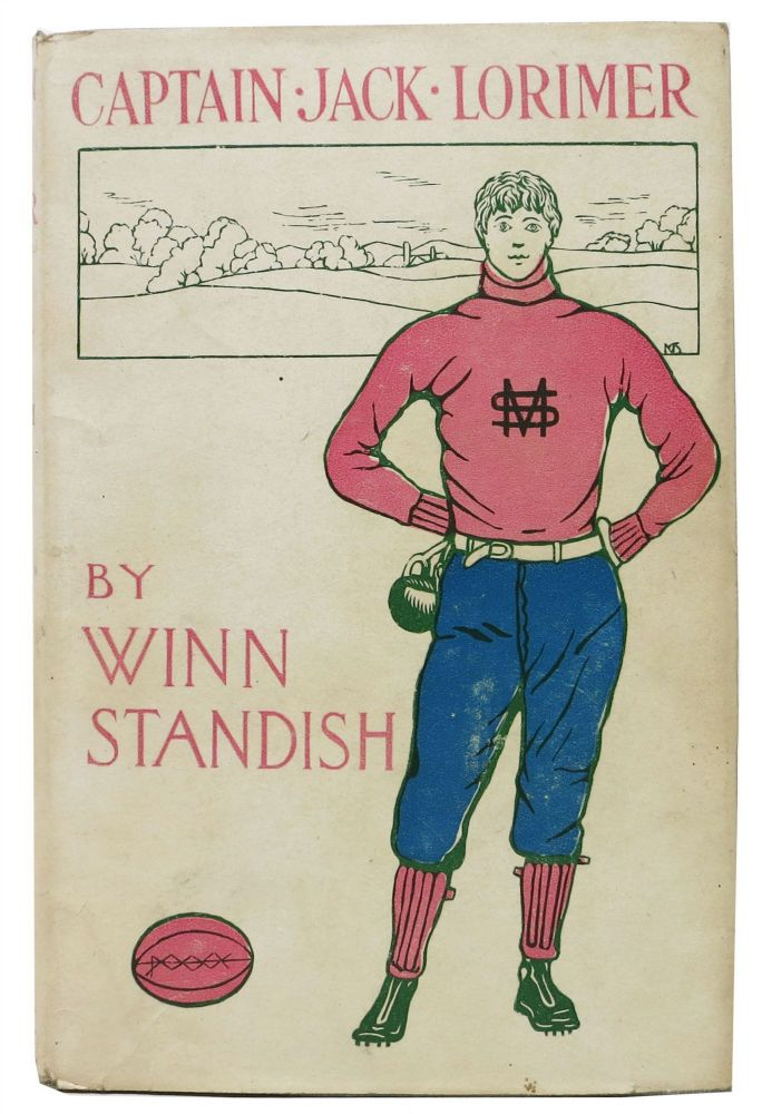 CAPTAIN JACK LORIMER or The Young Athletes of Millvale High. Jack Lorimer Series #1. Winn Standish.