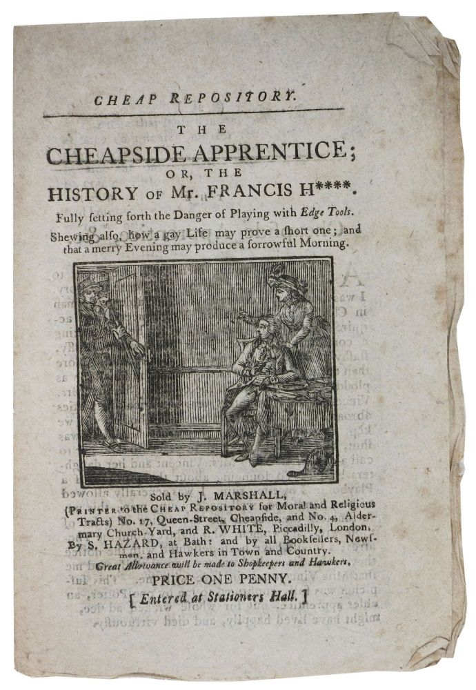 The CHEAPSIDE APPRENTICE; or, The History of Mr. Francis H****.; Fulling setting forth the Danger of Playing with Edge Tools. Cheap Repository. Sarah. 1743 - 1817 More.