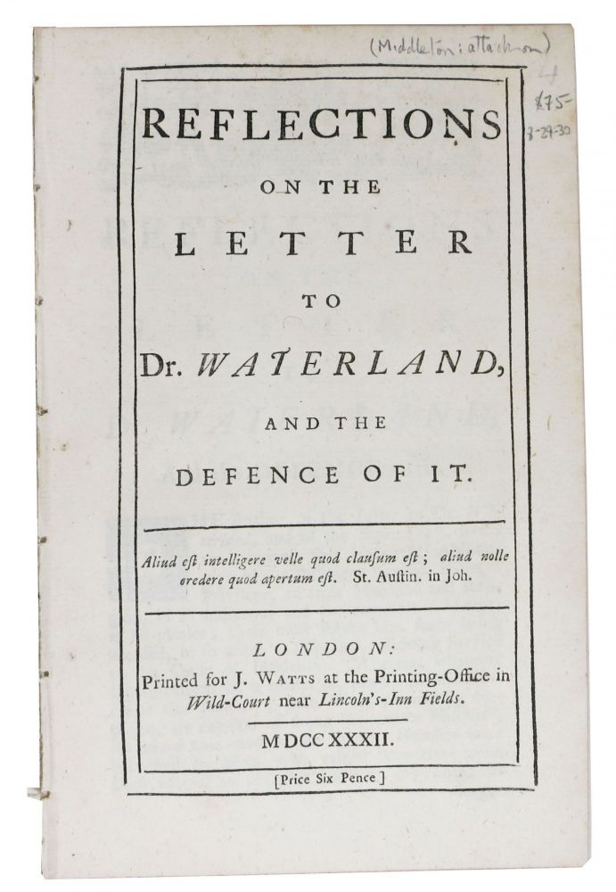 REFLECTIONS On The LETTER To Dr. WATERLAND, and the Defence of It. Conyers - Subject Middleton, 1683 - 1750.