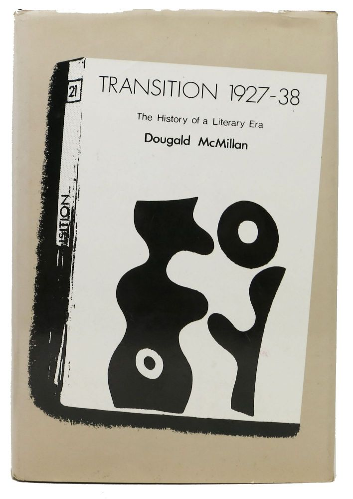 TRANSITION 1927 - 38.; The History of the Literary Era. Dougald McMillan.