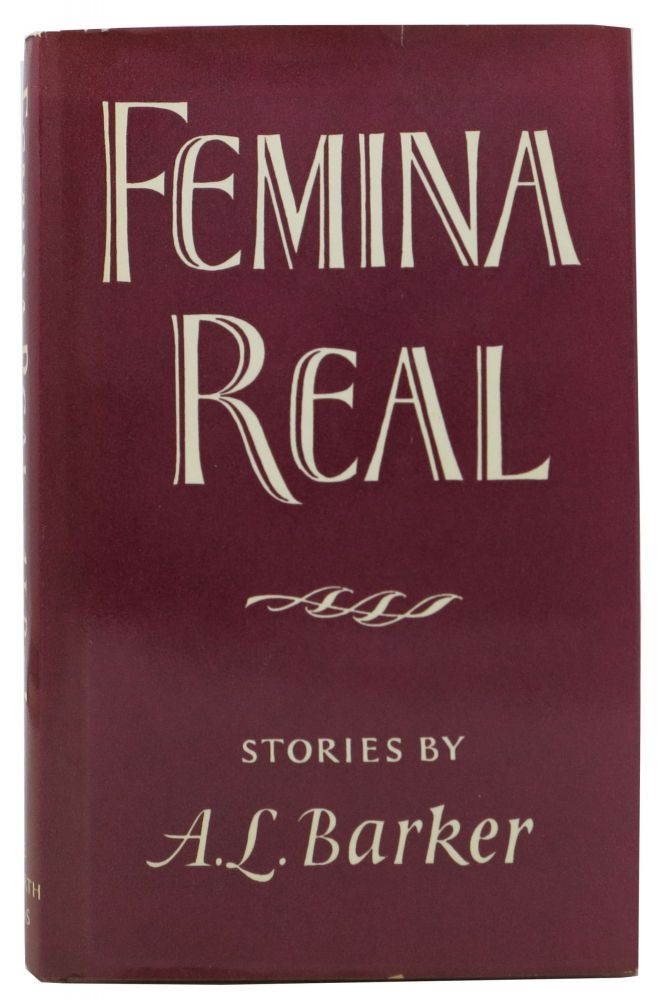 FEMINA REAL.; Stories by A. L. Barker. Barker, udrey. Lilian. 1918 - 2002.