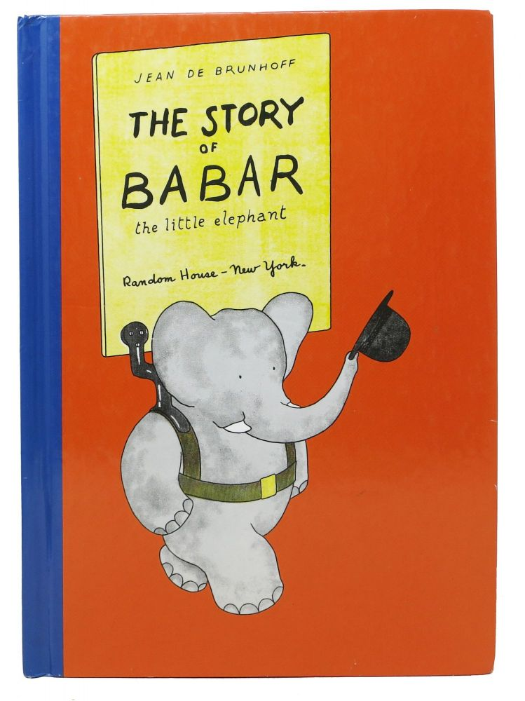 The STORY Of BABAR The Little Elephant.; Translated from the French by Merle S. Haas. Jean De Brunhoff, 1899 - 1937.