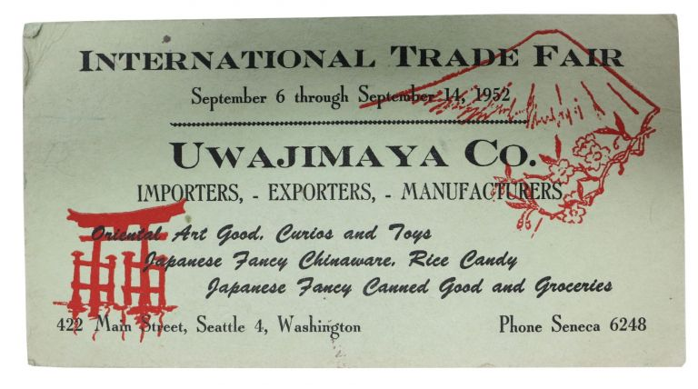 UWAJIMAYA CO. Importers, - Exporters, - Manufactures. International Trade Fair.; September 6 through September 14, 1952. Trade Card.