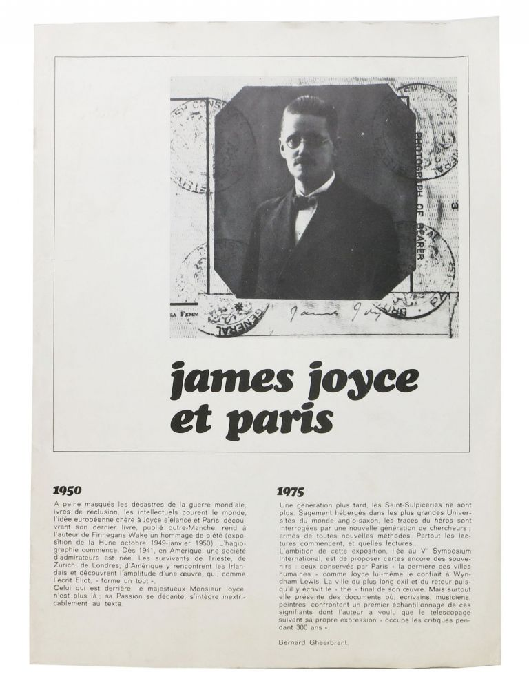 JAMES JOYCE ET PARIS. [caption title]. Bernard. -exhibtion Gheerbrant, Serge - exhibition Gevin.