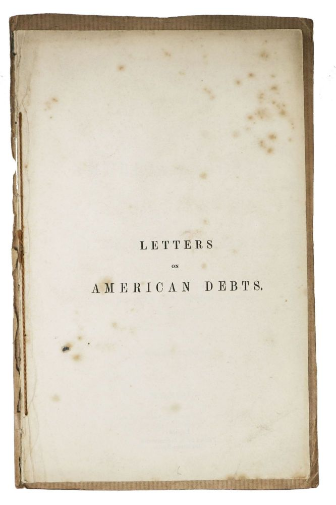 "LETTERS On AMERICAN DEBTS.; First Printed in the ""Morning Chronicle."" Rev. Sydney Smith."
