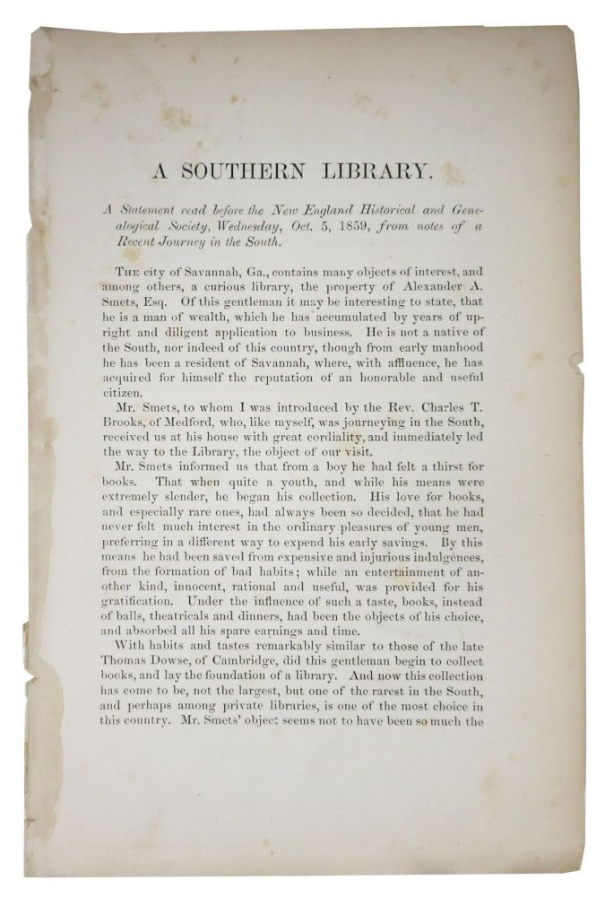 A SOUTHERN LIBRARY.; A Statement read before the New England Historical and Genealogical Society, Wednesday, Oct. 5, 1859, from notes of a Recent Journey in the South. . A. - Subject Smets, lexander.