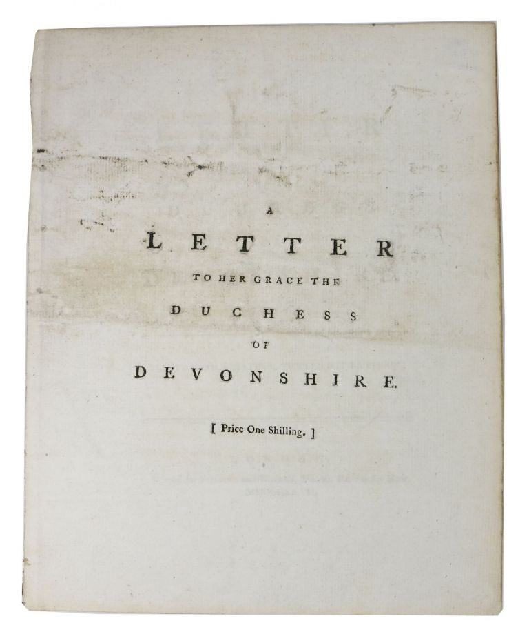 A LETTER To Her GRACE The DUCHESS Of DEVONSHIRE. William.1742 - 1823 Combe, Georgiana Spencer Cavendish, Duchess of Devonshire - Subject, 1757 - 1806.