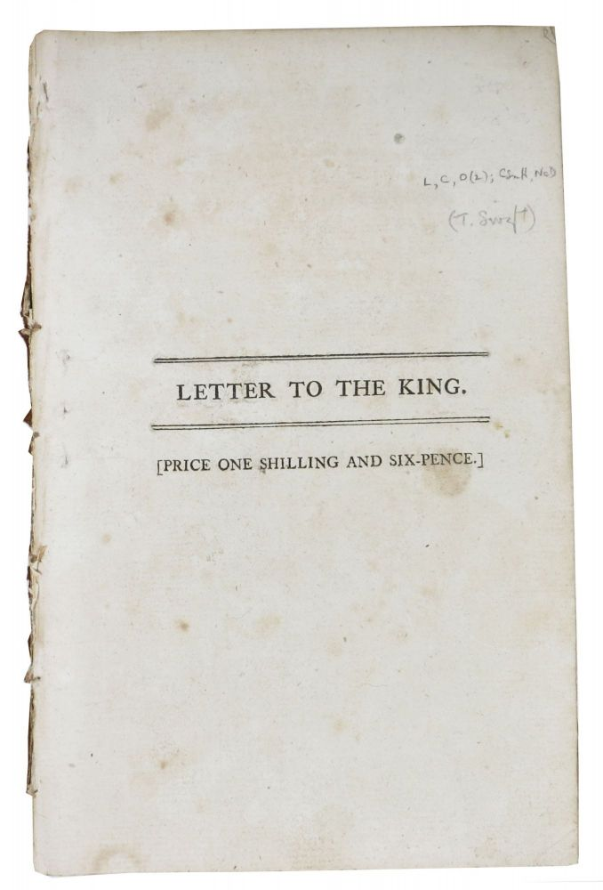 LETTER To The KING; in Which the Conduct of Mr. Lenox, and the Minister, in the Affair with His Royal Highness The Duke of York, is Fully Considered. Theophilus Swift, 1746 - 1815.