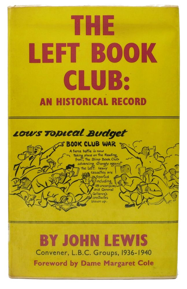 The LEFT BOOK CLUB: An Historical Record. John. Cole Lewis, Dame Margaret - Foreword.