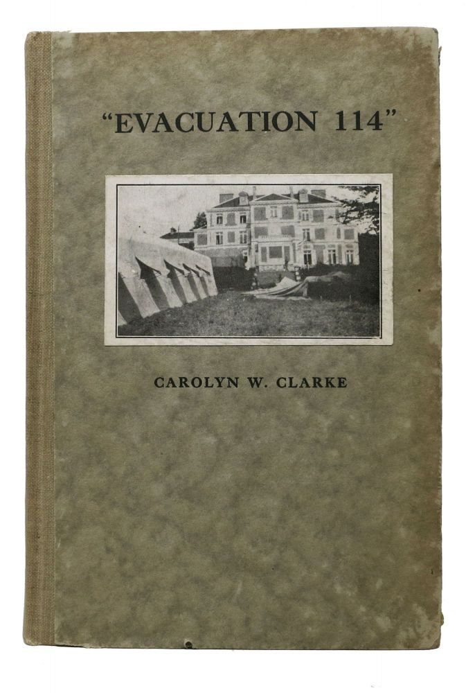 """EVACUATION 114"" As Seen From Within. Carolyn W. Nurse's Aid Clarke, A. R. C."