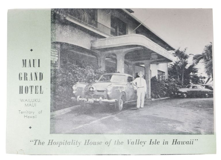 "MAUI GRAND HOTEL - WAILUKU, MAUI - TERRITORY Of HAWAII.; ""The Hospitality House of the Valley Isle in Hawaii"" Hotel Advertising Brochure."