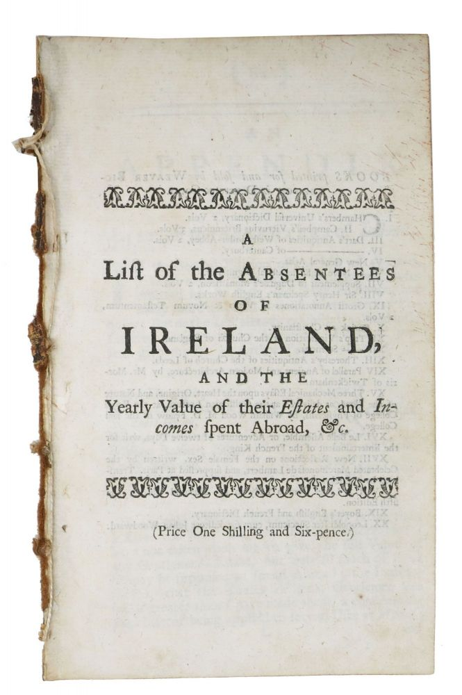 An APPENDIX To The LIST Of ABSENTEES Of IRELAND, and the Yearly Value of Their Estates and Incomes Spent Abroad, &c. [Drop title]. Irish History, Thomas. 1682? - 1751 Prior.