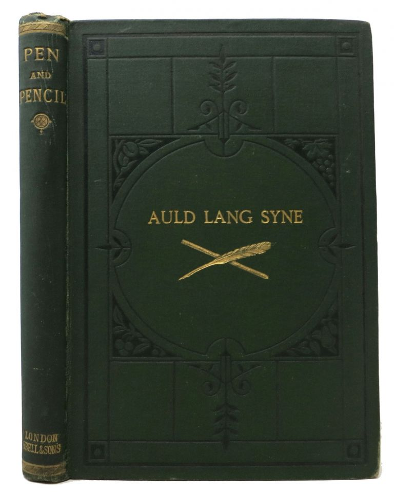 """AULD LANG SYNE. Selections from the Papers of the """"Pen and Pencil Club."""" William Allingham, Edwin Arnold, Austin Dobson, Edmund - Contributors Gosse."""
