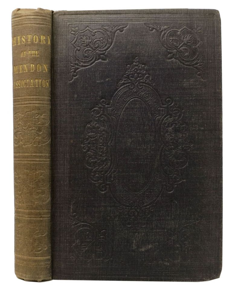 A CENTURIAL HISTORY Of The MENDON ASSOCIATION of Congregational Ministers, with The Centennial Address, Delivered at Franklin, Mass., Nov. 19, 1851, and Biographical Sketches of the Members and Licentiates. Rev. Mortimer Blake, 1813 - 1884.