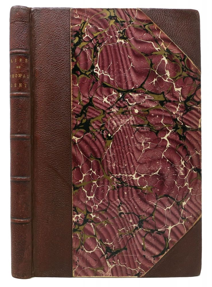 The LIFE Of MR. THOMAS GENT, Printer, of York; Written by Himself. Thomas Gent, 1693 - 1778.
