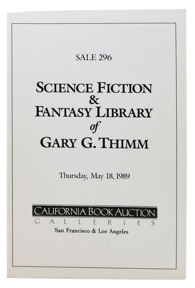SCIENCE FICTION & FANTASY LIBRARY Of GARY G. THIMM.; Thursday, May 18, 1989. Auction Catalog.