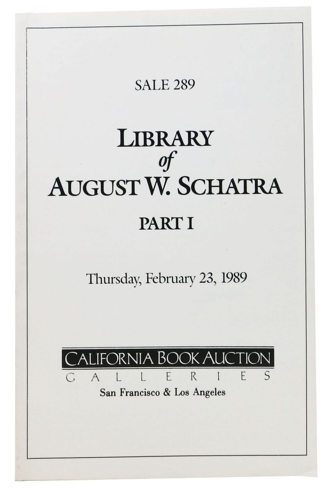 LIBRARY Of AUGUST W. SCHATRA - PART I.; Thursday, February 23, 1989. Auction Catalog.