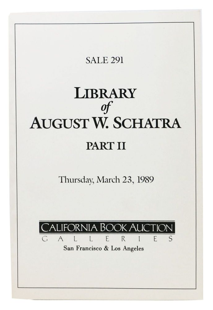 LIBRARY Of AUGUST W. SCHATRA - PART II.; Thursday, March 23, 1989. Auction Catalog.