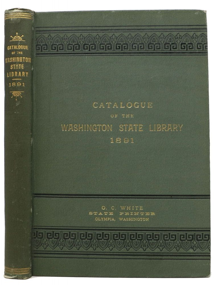 CATALOGUE Of The WASHINGTON STATE LIBRARY.; (Corner Main and Fourth Streets, Olympia.). Philip D. - State Librarian Moore.