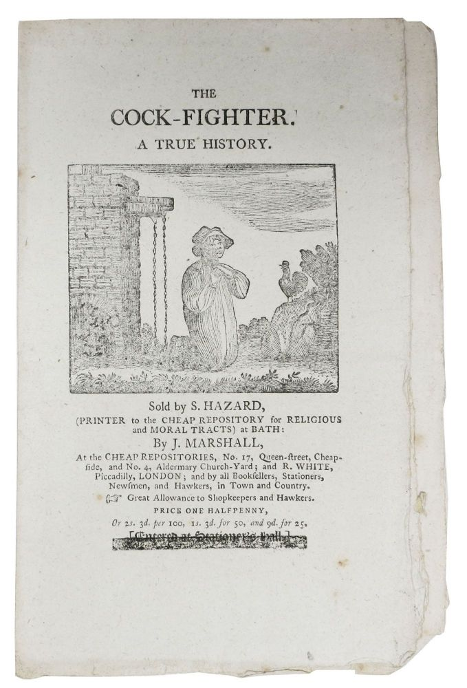 The COCK - FIGHTER. A True History. Hannah. 1745 - 1833 More.