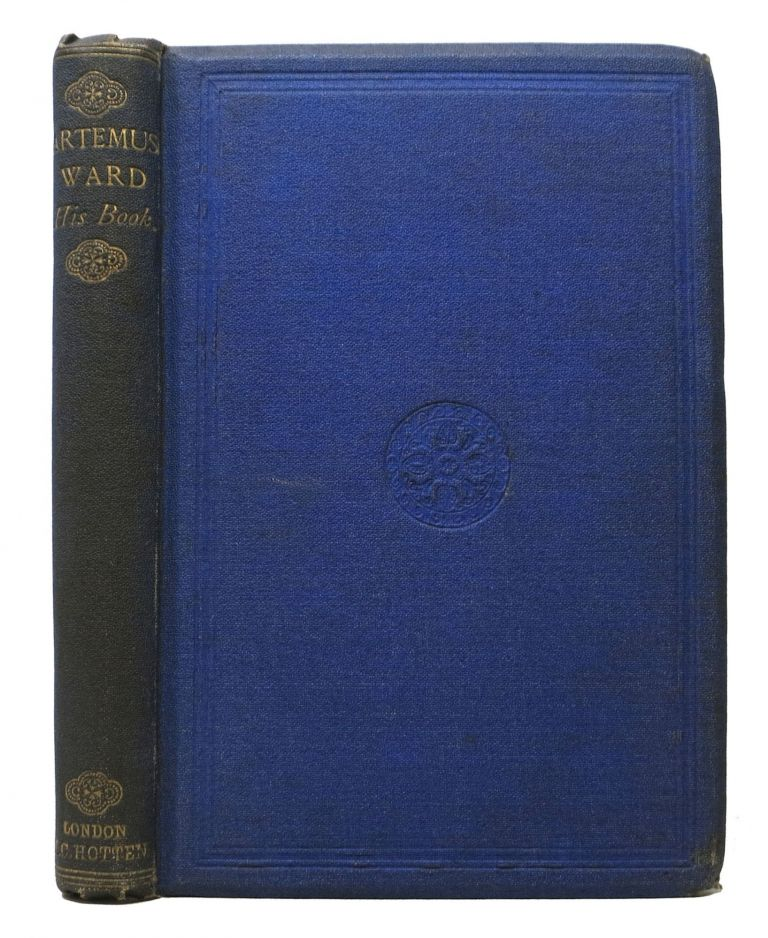 ARTEMUS WARD His Book.; With Notes and a Preface by the Author of the Bigelow Papers. Artemus . Lowell Ward, James Russell - Contributor, Charles Farrar. 1834 - 1867 Browne.