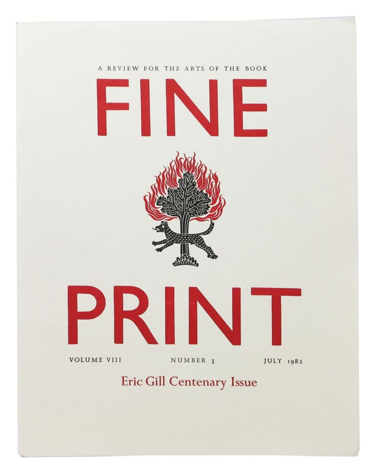FINE PRINT. Vol. 8 No. 3 July 1982.; A Review for the Arts of the Book. Eric Gill Centenary Issue. Magazine.
