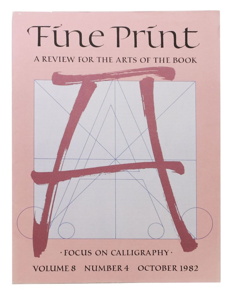 FINE PRINT. Vol. 8 No. 4 October 1982.; A Review for the Arts of the Book. Focus on Calligraphy. Magazine.