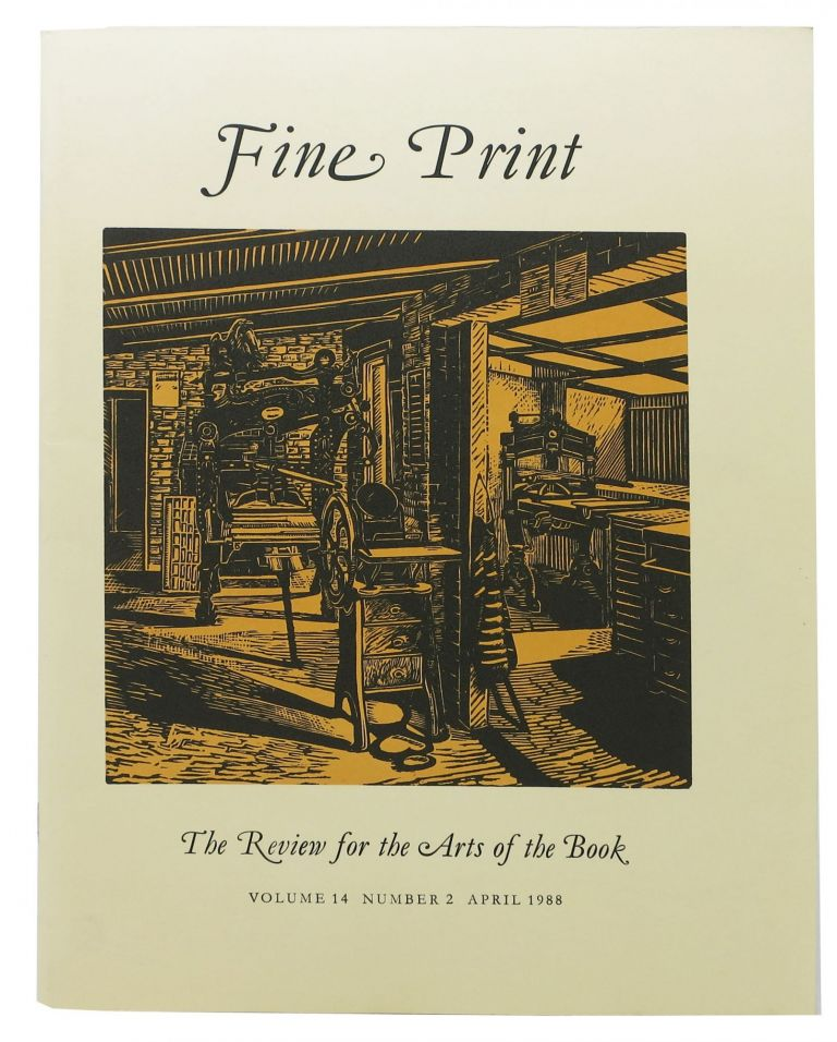 FINE PRINT. Vol. 14 No. 2 April 1988.; The Review for the Arts of the Book. Magazine.