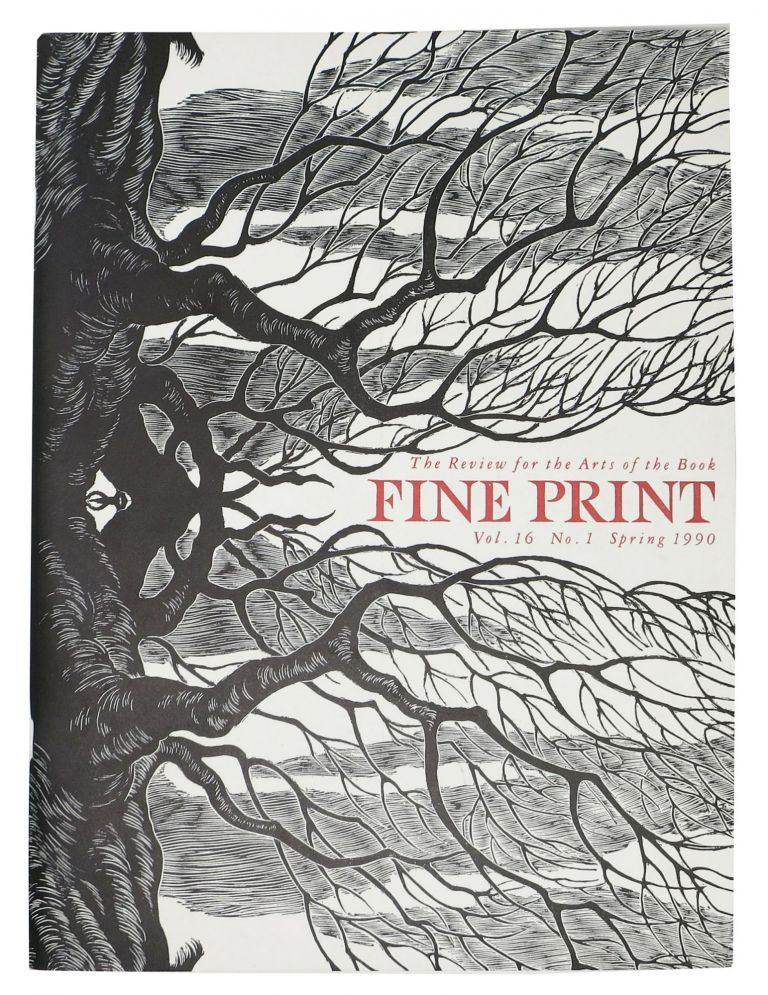 FINE PRINT. Vol. 16 No. 1 Spring 1990.; The Review for the Arts of the Book. Magazine.