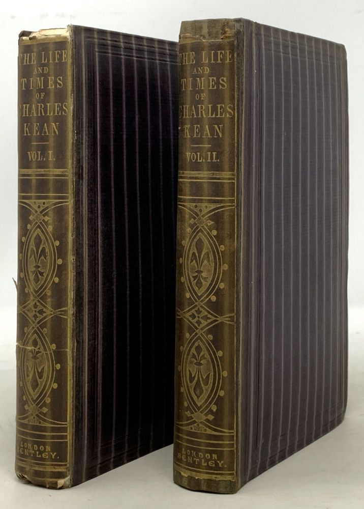 The LIFE And THEATRICAL TIMES Of CHARLES KEAN, F.S.A.; Including a Summary of the English Stage for the Last Fifty Years, and a Detailed Account of the Management of the Princess's Theatre, from 1850 to 1859. In Two Volumes. John William . Kean Cole, Charles - Subject, 1792 -1870, 1811? - 1868.