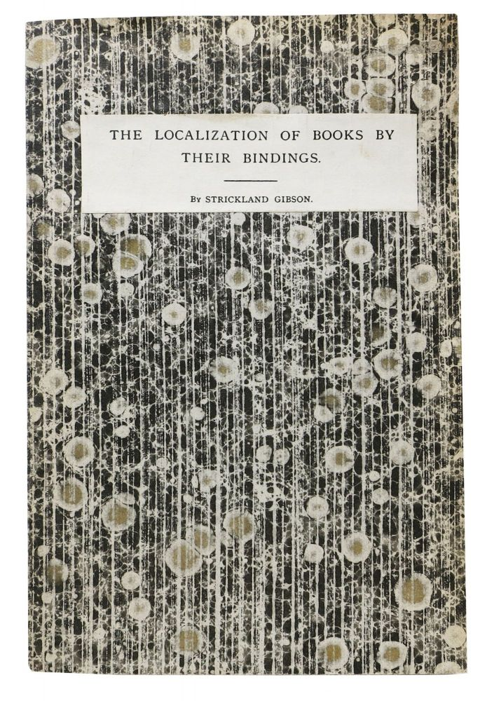 The LOCALIZATION Of BOOKS By Their BINDINGS.; Reprinted from The Library (N. S.) V-2, 1901 by E. A. Thompson. Strickland Gibson.