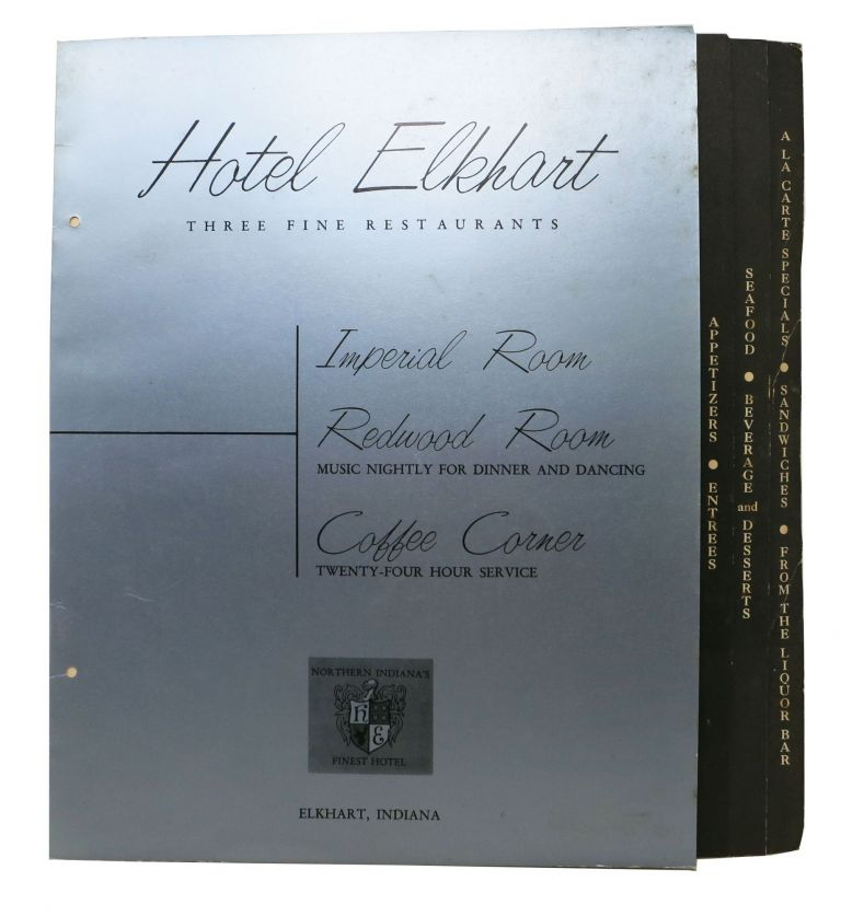 HOTEL ELKHART. THREE FINE RESTAURANTS.; Imperial Room - Redwood Room - Coffee Corner. Indiana Restaurant Menu - Elkhart.
