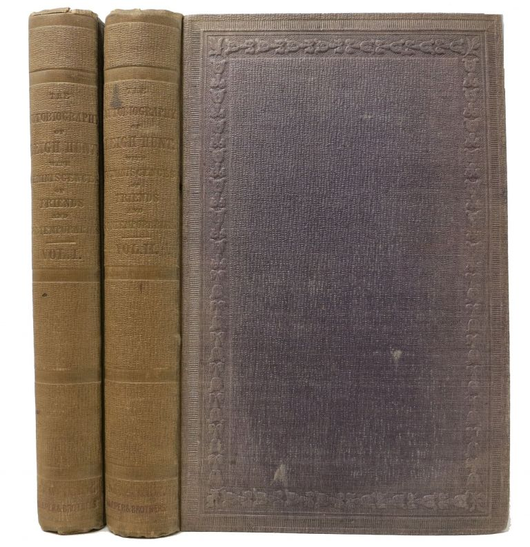 The AUTOBIOGRAPHY Of LEIGH HUNT With Reminiscences of Friends and Contemporaries. In Two Volumes. Leigh Hunt, 1784 - 1859.