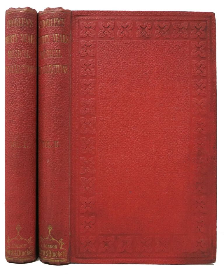 THIRTY YEARS' MUSICAL RECOLLECTIONS. In Two Volumes. Henry Chorley, othergill. 1808 - 1872.