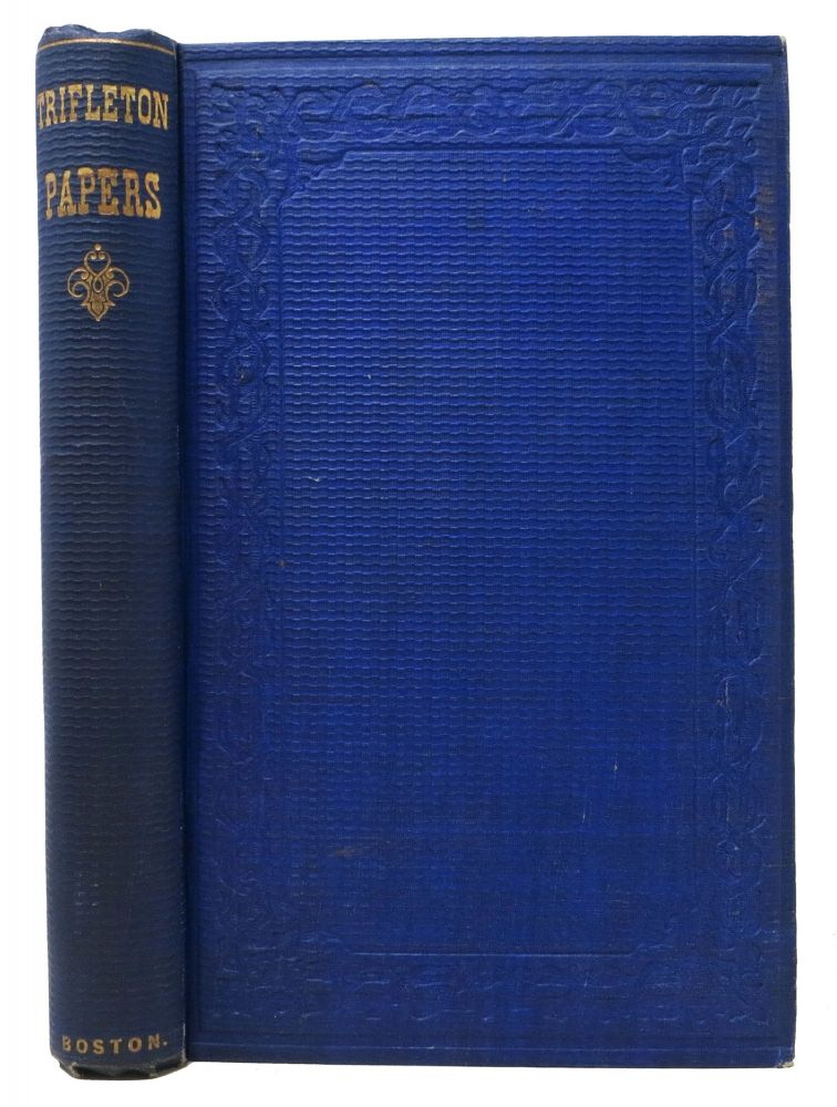 TRIFLETON PAPERS. By Trifle and the Editor. Warren Tilton, W. A. Crafts, Jr.