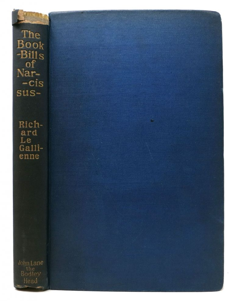 The BOOK - BILLS Of NARCISSUS. An Account Rendered by Richard Le Gallienne.; With a Frontispiece by Robert Fowler. Richard Le Gallienne, 1866 - 1947.