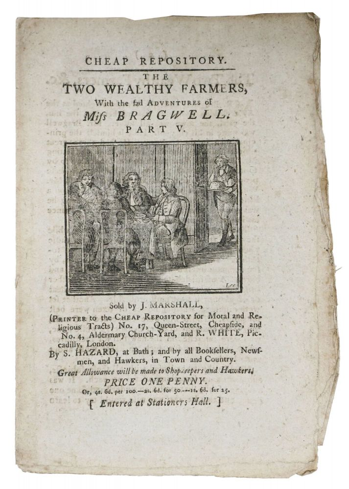 The TWO WEALTHY FARMERS; Or, the History of Mr. BRAGWELL. Part V.; Cheap Repository. Hannah. 1745 - 1833 More.